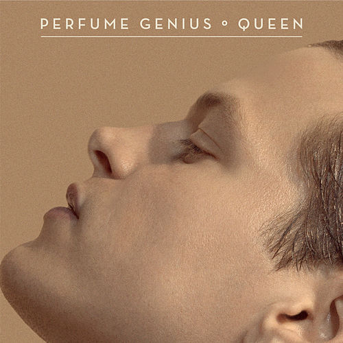 Queen by Perfume Genius
