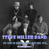 Live from the Beacon Theatre, New York, 1976 (Fm Radio Broadcast) von Steve Miller Band