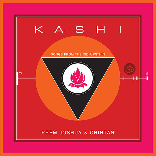 Kashi: Songs from the India Within by Prem Joshua