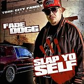 Slap Yo Self by Fade Dogg
