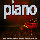 Piano: Relaxing Piano Romantic Piano and Soft Piano Songs for Spa Meditation and Sleep Music by Piano