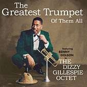The Greatest Trumpet of Them All (feat. Benny Golson) [Bonus Track Version] by Dizzy Gillespie