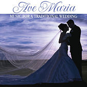 Ave Maria – Music for a Traditional Wedding by Various Artists