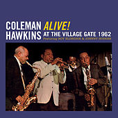 Alive! At the Village Gate 1962 (feat. Roy Eldridge & Johnny Hodges) [Bonus Track Version] by Coleman Hawkins