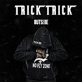 Outside (feat. Young Buck, Parlae & Cash Paid) by Trick Trick