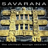 Savarana the Chillout Lounge Session by Damodar