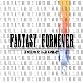 Fantasy Fornever : A Tribute to Final Fantasy by