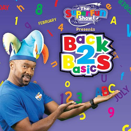 The SuperFun Show Presents: Back 2 Basics by Shawn Brown (Children)