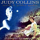 Maids And Golden Apples by Judy Collins