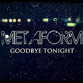 Goodbye Tonight by Metaform