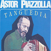 Tanguedia by Astor Piazzolla