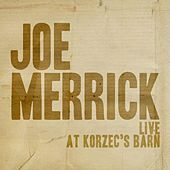 Live At Korzec's Barn by Joe Merrick