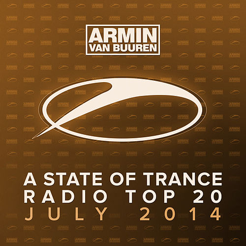 A State Of Trance Radio Top 20 - July 2014 (Including Classic Reloaded Bonus Track) by Various Artists
