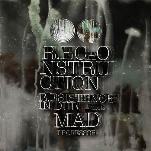 R.EChONSTRUCTION by Mad Professor