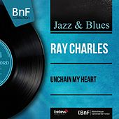 Unchain My Heart (Mono Version) von Ray Charles