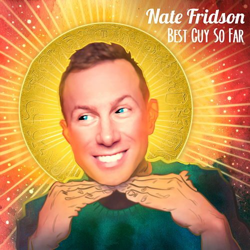 Best Guy So Far by Nate Fridson