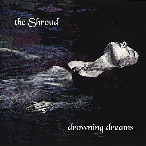 Drowning Dreams by The Shroud