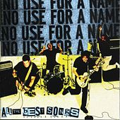 All The Best Songs by No Use For A Name