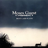 Best Laid Plans by Moses Guest