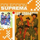 Colección Suprema by Los Traileros Del Norte
