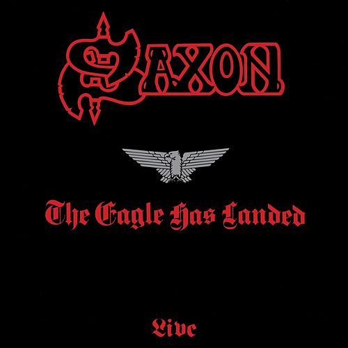 The Eagle Has Landed - Live by Saxon