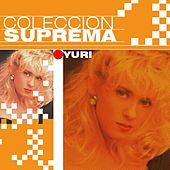 Coleccion Suprema by Yuri