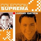 Coleccion Suprema by Lucho Gatica