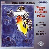Dubois: Works for Clarinet and Piano by Csaba Klenyan