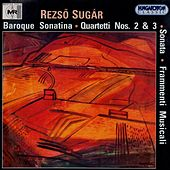 Sugar, R.: Baroque Sonatina / String Quartets Nos. 2 and 3 / Frammenti Musicali / Sonata by Various Artists