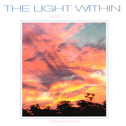 The Light Within: Pink Skyes by Current