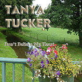 Don't Believe My Heart by Tanya Tucker