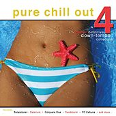 Pure Chill out 4 (Another Definative Down Tempo Collection) by Various Artists