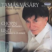 Chopin: 4 Ballades / Liszt: Piano Sonata in B Minor by Tamas Vasary
