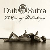 The Rise of Downtempo by Dub Sutra
