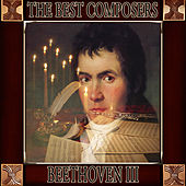 Ludwing Van Beethoven: The Best Composers (Volumen III) by Orquesta Lírica de Barcelona