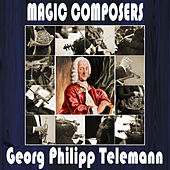 Georg Philipp Telemann: Magic Composers by Orquesta Lírica de Barcelona