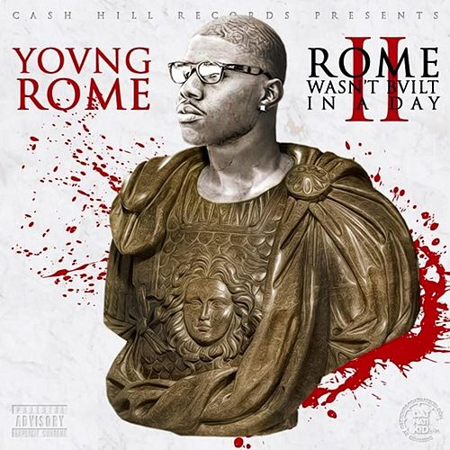 Rome Wasn't Built In a Day, Vol. 2 by Young Rome