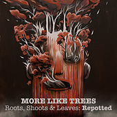 Roots, Shoots & Leaves : Repotted by Various Artists