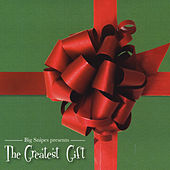Big Snipes Presents: The Greatest Gift by Big Snipes