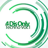 4 Djs Only - Techno, Vol. 1 by Various Artists