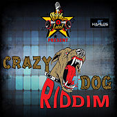 Crazy Dog Riddim by Various Artists