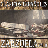 Clásicos Españoles. Zarzuela (Volumen II) by Various Artists