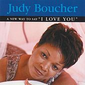 A New Way to Say I Love You by Judy Boucher