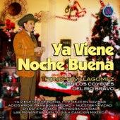 Ya Viene Noche Buena - Con Los Coyotes Del Rio Bravo by Poncho Villagomez