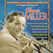 12 Super Exitos by Glenn Miller