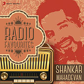 Radio Favourites - Shankar Mahadevan by Various Artists