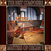 Johann Sebastian Bach: The Best Composers. Masters of Organ (Volumen II) by Orquesta Lírica de Barcelona
