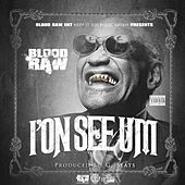 Ion See Um by Blood Raw
