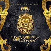 Live Loyal Die Royal by El Jefe
