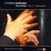 Piano Rarities, Vol. 3: Transcriptions by Cyprien Katsaris